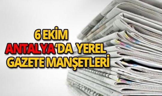 6 Ekim 2018 Antalya'nın yerel gazete manşetleri