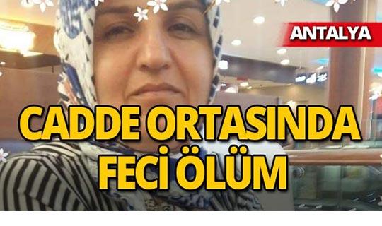Antalya'da çocuklarını okuldan almak isterken canından oldu