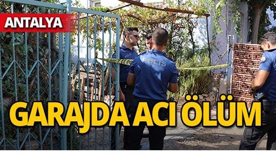 Antalya'da evin garajında şüpheli ölüm