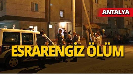 Antalya'da yalnız yaşayan adamın şüpheli ölümü