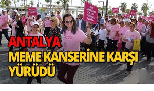 Antalya meme kanserine karşı yürüdü