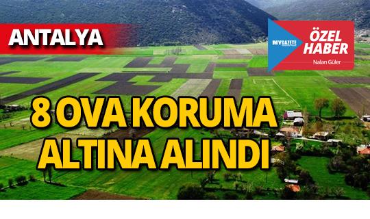 Antalya'nın ovaları koruma altına alındı!