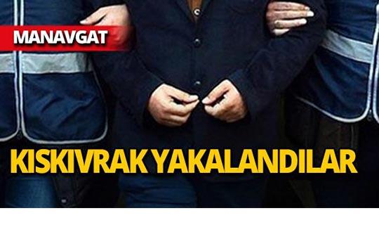 Manavgat'ta aranıyorlardı, kıskıvrak yakalandılar!
