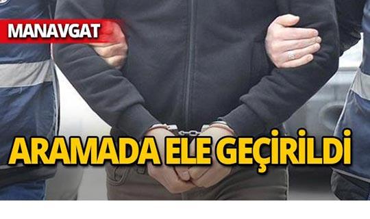 Manavgat'ta operasyon : Tutuklandı!
