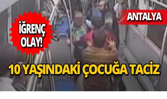 Antalya'da halk otobüsünde iğrenç olay