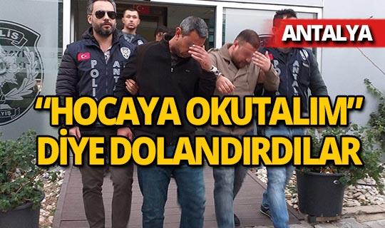 Antalya'da ilginç dolandırıcılık