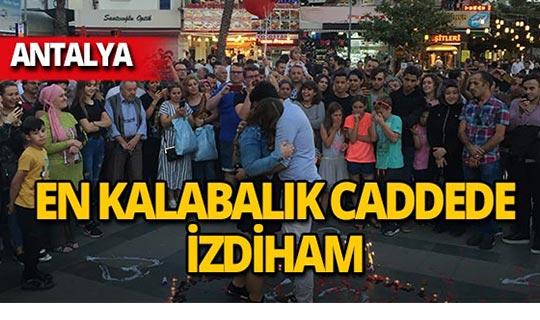 Antalya'nın en işlek caddesinde izdiham!