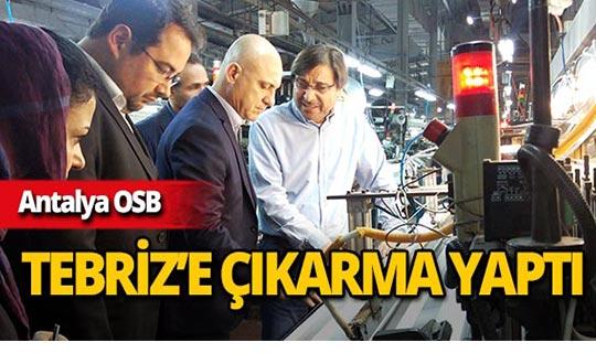 Antalya OSB sanayicileri İran'da