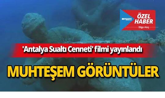 'Antalya Sualtı Cenneti' filmi yayınlandı!