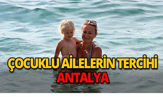 Antalya'ya gelen çocuk turist sayısı dudak uçuklattı!