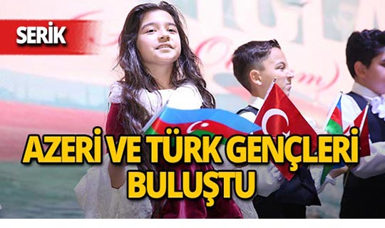 Azeri ve Türk gençleri Antalya'da buluştu