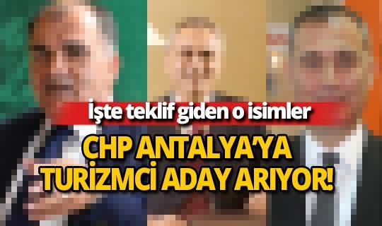 CHP Antalya'ya 'turizmci' aday arıyor