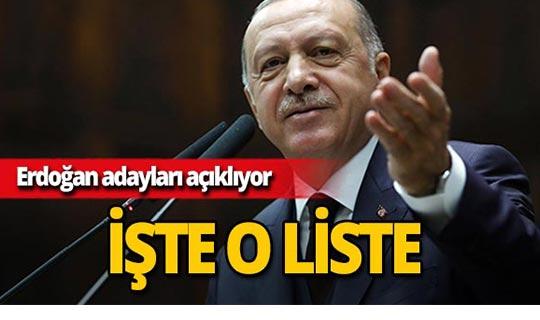 Cumhurbaşkanı Erdoğan adayları açıklıyor! İşte o liste!