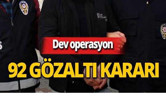 Dev operasyon : 92 asker hakkında gözaltı kararı!