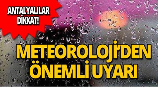 Dışarı çıkacaklar dikkat! Meteoroloji uyardı!