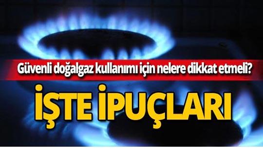 Güvenli ve tasarruflu doğalgaz kullanımı için nelere dikkat etmeli?