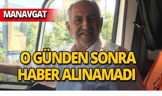 Manavgat'ta yaşlı adamdan bir daha haber alınamadı!