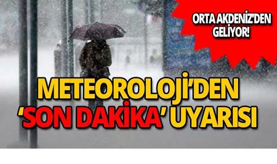 Meteoroloji'den yeni uyarı : Orta Akdeniz'den geliyor!