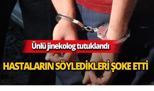 Ünlü jinekolog tutuklandı!