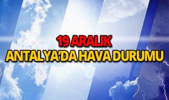 19 Aralık 2018 Antalya hava durumu
