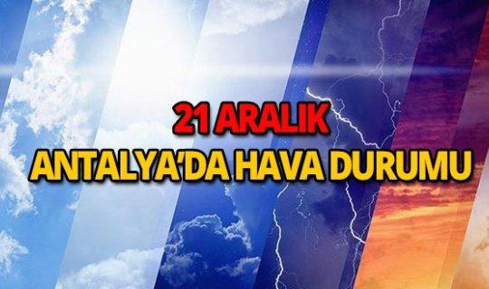 21 Aralık Antalya hava durumu