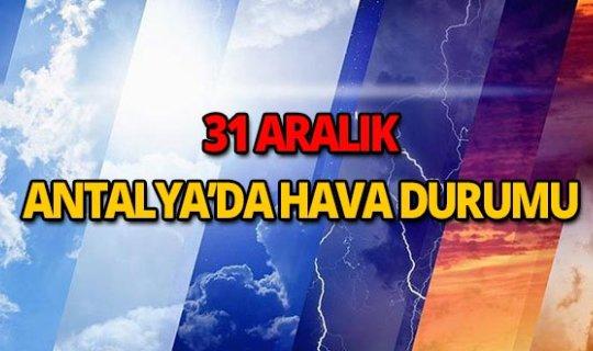 31 Aralık 2018 Antalya hava durumu