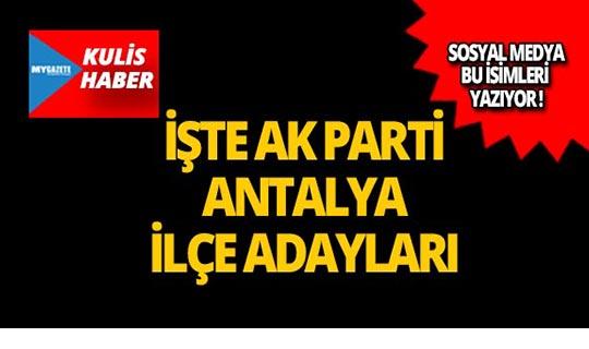 AK Parti Antalya ilçe adayları açıklandı mı? İşte o liste!