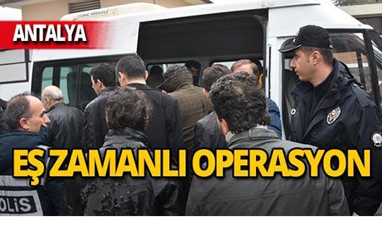 Antalya'da eş zamanlı operasyon: 54 tutuklama!