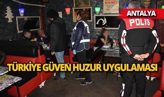 Antalya'da Türkiye Güven Huzur Uygulaması
