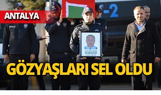 Antalya Emniyet Müdür Yardımcısı gözyaşları içerisinde uğurlandı