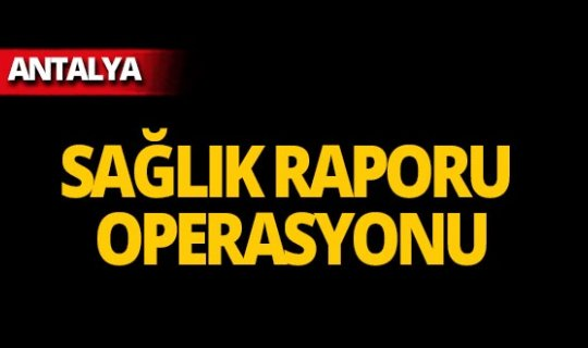 Antalya merkezli 5 ilde operasyon!