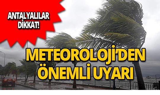 Antalyalılar dikkat : Fırtına uyarısı!