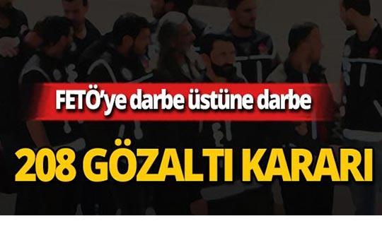 Büyük operasyon : 208 gözaltı kararı!