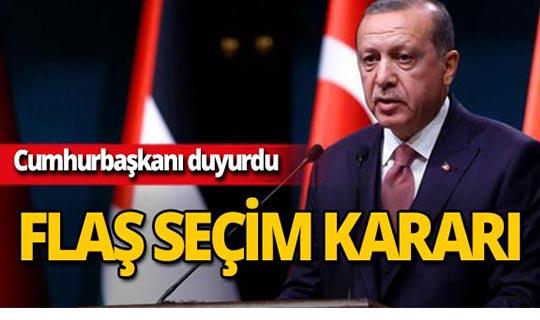 Cumhurbaşkanı Erdoğan'dan flaş seçim kararı!