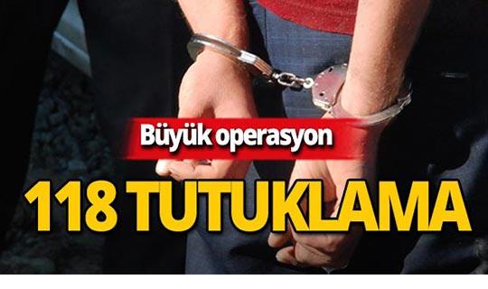 Dev operasyon : 118 asker tutuklandı!