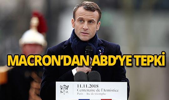 Fransa Cumhurbaşkanı Macron'dan ABD'ye tepki