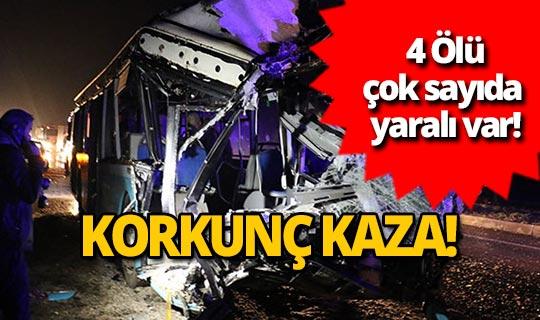 Korkunç kaza da, 4 ölü 5 kişi ağır yaralı!