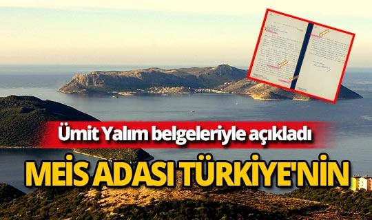 Meis Adası Türkiye'nin!