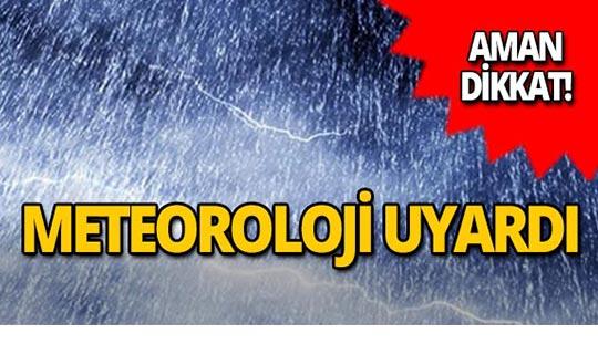 Meteoroloji'den flaş uyarı : Tüm yurdu etkisi altına alacak!