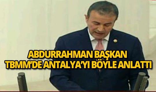 MHP'li vekil Antalya'yı TBMM'de böyle anlattı