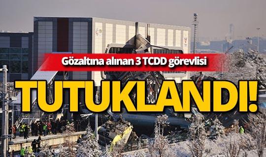 Tren kazasında 3 TCDD görevlisine tutuklama