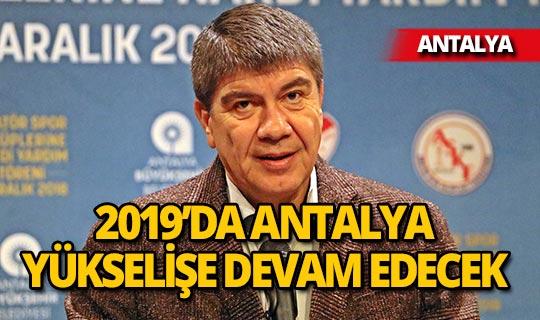 """Türel: """"Antalya 2019'da da yükselişini sürdürecek"""""""