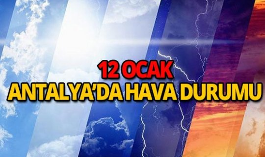 12 Ocak 2019 Antalya hava durumu