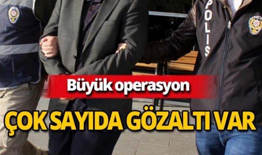 Aralarında Antalya da var! 18 ilde büyük operasyon!