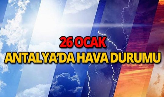 26 Ocak 2019 Antalya hava durumu