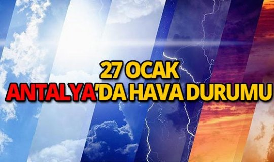 27 Ocak 2019 Antalya hava durumu