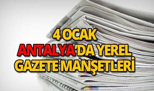 4 Ocak 2019 Antalya'nın yerel gazete manşetleri