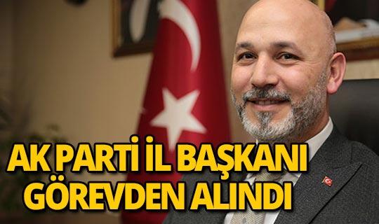 AK Parti İl Başkanı görevden alındı!