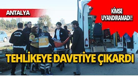 Antalya'da ölüme davetiye!