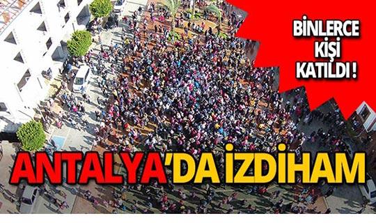 Antalya'da izdiham!